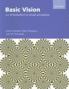 Basic Vision: An Introduction to Visual Perception - Robert Snowden, Peter Thompson