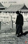 The Tyranny of History: The Roots of China's Crisis - W.J.F. Jenner
