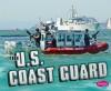 The U.S. Coast Guard (Pebble Plus: Military Branches) - Matt Doeden