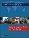 World Development Report 2004: Making Services Work for Poor People - World Bank Group, World Bank Group