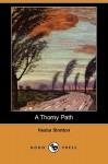 A Thorny Path (Dodo Press) - Hesba Stretton