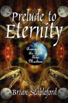 Prelude to Eternity: A Romance of the First Time Machine - Brian M. Stableford
