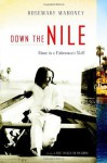 Down the Nile: Alone in a Fisherman's Skiff - Rosemary Mahoney