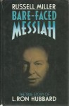 Bare-faced Messiah: True Story of L.Ron Hubbard - Russell Miller