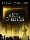 Stir of Echoes (Audio) - Scott Brick, Richard Matheson