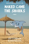 Naked Came the Sharks: Murder and Mayhem in the Texas Coastal Bend - Jed Donellie, Devorah Fox
