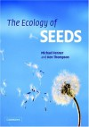 The Ecology of Seeds - Michael Fenner, Ken Thompson