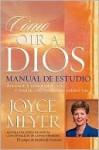Como oir a Dios manual de estudio - Joyce Meyer