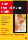 Out-of-Sync Child: Recognizing & Coping With Sensory Processing Disorder - Carol Stock Kranowitz