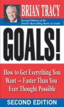 Goals!: How to Get Everything You Want -- Faster Than You Ever Thought Possible - Brian Tracy