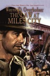 The Law at Miles City - Wayne D. Overholser