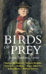 Birds of Prey: Seven Sardonic Stories - Various, Richard Francis Burton, Julian Barnes, Salman Rushdie, Christopher Ondaatje, Daphne du Maurier