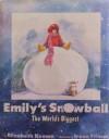 Emily's Snowball - Elizabeth Keown, Irene Trivas