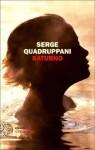 Saturno - Serge Quadruppani, Maruzza Loria