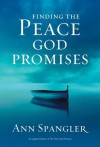 Finding the Peace God Promises - Ann Spangler