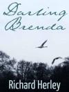 Darling Brenda - Richard Herley