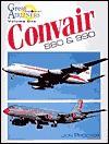 Convair 880 & 990 (Great Airliners Series, Vol. 1) - Jon Proctor
