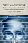 Mind and Medicine: Problems of Explanation and Evaluation in Psychiatry and the Biomedical Sciences - Larry Laudan