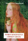 Maria Magdalena i Święty Graal - Margaret Starbird, Piotr Amsterdamski