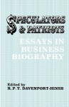 Speculators and Patriots: Essays in Business Biography - Richard Davenport-Hines