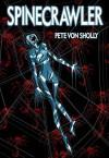 Spinecrawler Gn - Pete Von Sholly
