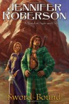 Sword-Bound: A Novel of Tiger and Del - Jennifer Roberson
