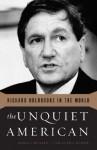 The Unquiet American: Richard Holbrooke in the World - Derek Chollet, Samantha Power