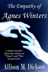 The Empathy of Agnes Winters - Allison M. Dickson