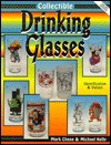 Collectible Drinking Glasses: Identification and Values - Mark E. Chase, Michael Kelly