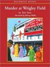 Murder at Wrigley Field: Mickey Rawlings Series, Book 3 (MP3 Book) - Troy Soos, Johnny Heller