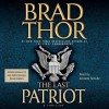 The Last Patriot - Brad Thor, Armand Schultz