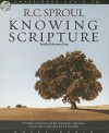 Knowing Scripture - R.C. Sproul, J.I. Packer, Robertson Dean, Rob Dean