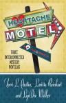 Heartache Motel - Terri L. Austin, Larissa Reinhart, LynDee Walker