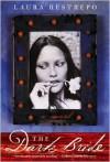 The Dark Bride: A Novel - Laura Restrepo, Stephan Lytle