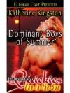 Dominant Boys of Summer - Katherine Kingston