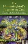 Hummingbirds Journey to God: Perspective - Ross Heaven