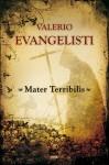Mater Terribilis - Valerio Evangelisti