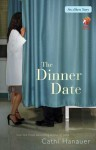 The Dinner Date: An eShort Story - Cathi Hanauer