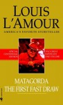 Matagorda/The First Fast Draw (Bantam Books Western) - Louis L'Amour