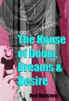 The House of Doom, Dreams and Desire - Red Haircrow