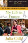 My Life in France - Julia Child, Alex Prud'Homme
