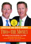 Two for the Money: The Sensible Plan for Making It All Work - Jonathan Murray, Max Alexander, David Murray