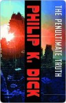 The Penultimate Truth (SF Masterworks, #58) - Philip K. Dick