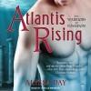 Atlantis Rising (Audiobook Unabridged) - Alyssa Day, Joshua Swanson