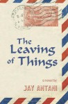 The Leaving of Things - Jay Antani