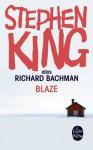 Blaze - Richard Bachman, William Olivier Desmond, Stephen King