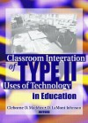 Classroom Intergration of Type II Uses of Technology in Education - Cleborne D. Maddux, D. Lamont Johnson