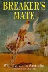 Breaker's Mate: Will Ogilvie in Australia - John Meredith