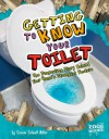 Getting to Know Your Toilet - Connie Colwell Miller