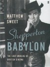 Shepperton Babylon: The Lost Worlds Of British Cinema - Matthew Sweet